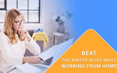 Beat the Winter Blues while Working from Home